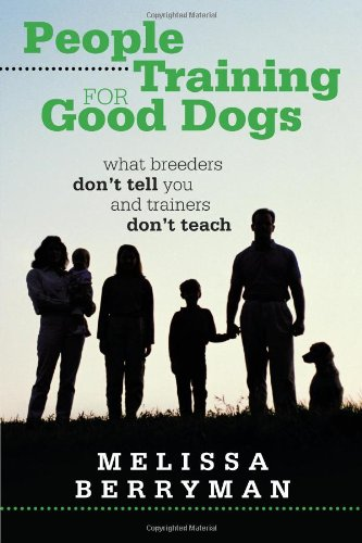 Download People Training for Good Dogs: What Breeders Don't Tell You and Trainers Don't Teach pdf epub