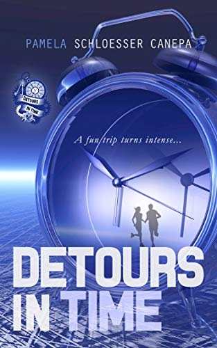 Detours in Time: Book 1 of the Detours in Time series by [Schloesser Canepa, Pamela]