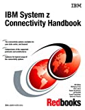 IBM System Z Connectivity Handbook, Bill White, 0738497215