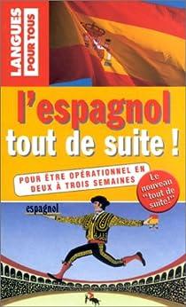 L'espagnol tout de suite ! par Régnier