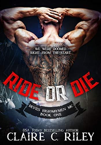 - Ride or Die #1: A Devil's Highwaymen MC Novel
