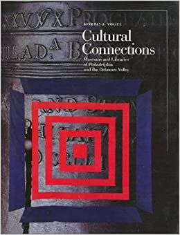 Book Cultural Connections: Museums and Libraries of the Delaware Valley