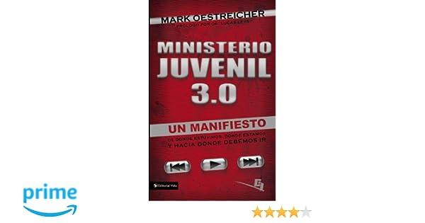 Ministerio juvenil 3.0: Un manifiesto de donde estuvimos, donde estamos y hacia donde debemos ir (Especialidades Juveniles) (Spanish Edition): Mark ...