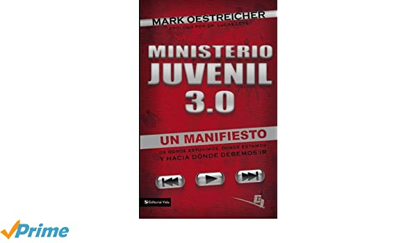 Ministerio Juvenil 3.0: Un Manifiesto de Donde Estuvimos ...