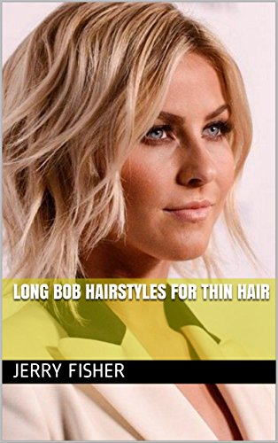 Long Bob Hairstyles For Thin Hair English Edition Ebooks Em