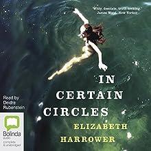 In Certain Circles Audiobook by Elizabeth Harrower Narrated by Deidre Rubenstein