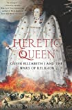Heretic Queen, Susan Ronald, 0312645384