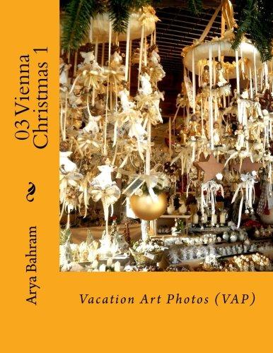 Read Online 03 Vienna Christmas 1: Vacation Art Photos (VAP) (Volume 3) PDF