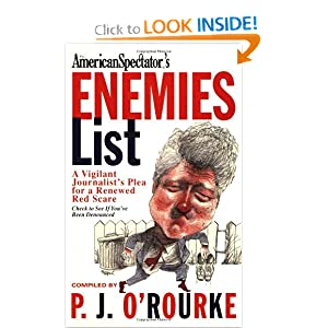 American Spectator's Enemies List: A Vigilant Journalist's Plea for a Renewed Red Scare P. J. O'Rourke