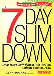 7 Day Slim Down: Drop Twice the Weight in Half the Time With the Power of Vitamin D