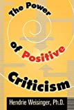 The Power of Positive Criticism, Hendrie Weisinger, 0814474721