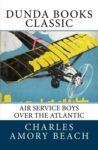Air Service Boys Over the Atlantic: or The Longest Flight on Record