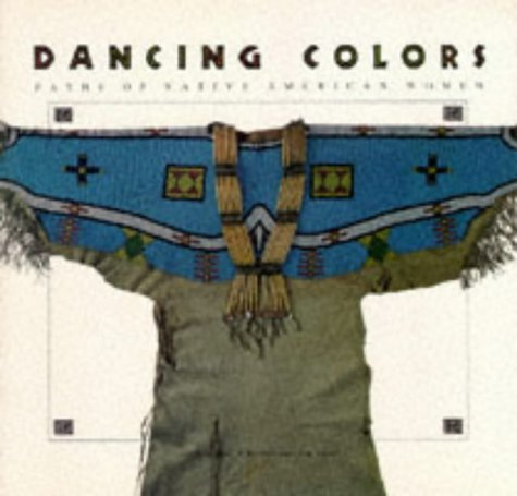 Dancing Colors: Paths of the Native American Woman