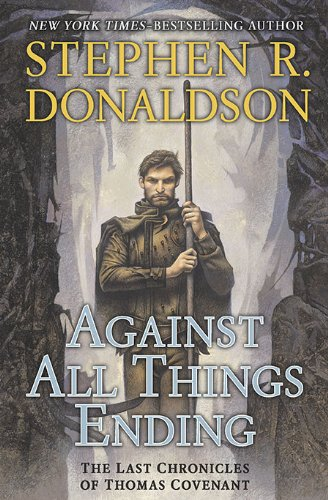 Against All Things Ending (The Last Chronicles of Thomas Covenant, Book 3) (Free Chronicles Street G)