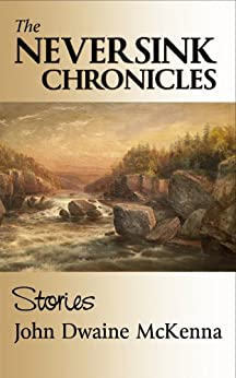 The Neversink Chronicles by [McKenna, John Dwaine]