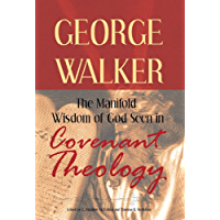 The Manifold Wisdom of God Seen in Covenant Theology (English Edition)