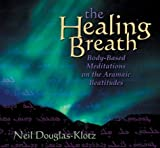 The Healing Breath: Body-based Meditations on the Beatitudes