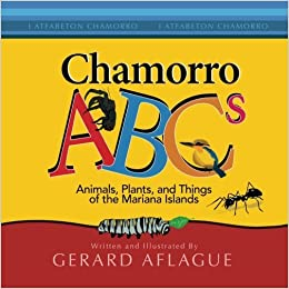 Book Chamorro ABCs: Animals, Plants, and Things of the Mariana Islands by Gerard V. Aflague (2014-06-30)