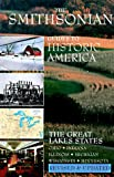 Smithsonian Guides to Historic America: The Great Lakes States - Ohio, Indiana, Illinois, Michigan, Wisconsin, Minnesota (Smithsonian Guide to Historic America)