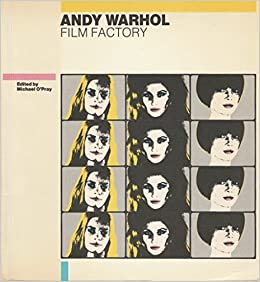 Book Andy Warhol: Film Factory by Michael O'Pray (1990-03-30)