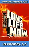 Long Life Now, Lee R. Hitchcox, 0890877637