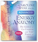Advanced Energy Anatomy: The Science of Co-Creation and Your Power of Choice