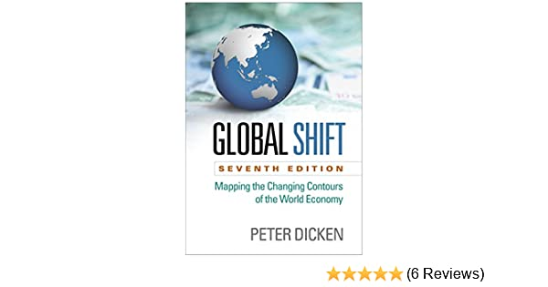 Global shift seventh edition mapping the changing contours of the global shift seventh edition mapping the changing contours of the world economy kindle edition by peter dicken politics social sciences kindle ebooks fandeluxe Choice Image