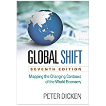 Global Shift, Seventh Edition: Mapping the Changing Contours of the World Economy