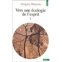 Vers une écologie de l'esprit, t. 01