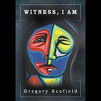 Witness, I Am