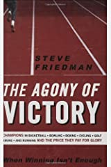 The Agony of Victory: When Winning Isn't Enough Hardcover