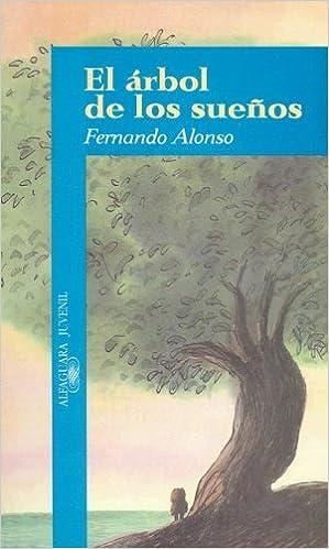 El Arbol de los Suenos=The Dream Tree Alfaguara Juvenil: Amazon.es: Fernando Alonso, Emilio Urberuaga: Libros