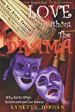 Love Without the Drama, Lynetta  Jordan, 061542533X