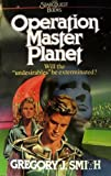 Operation Master Planet, Gregory J. Smith, 0871236737