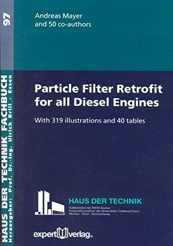 Particle Filter Retrofit for all Diesel Engines With 319 Illustrations and 40 tables PDF