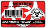 Montreal Zombie Hunting Permit Sticker Size: 4.95x2.95 Inch (12.5x7.5cm) Cut Decal outbreak response team Canada