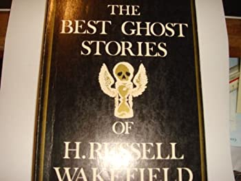 The Best Ghost Stories of H. Russell Wakefield 0897330668 Book Cover