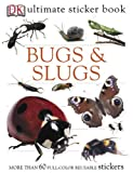 img - for Ultimate Sticker Book: Bugs and Slugs (Ultimate Sticker Books) book / textbook / text book