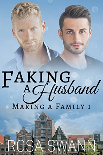 Faking a Husband (Making a Family 1) by [Swann, Rosa]