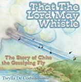 That the Lord May Whistle, Twylla De Coste, 1614487332