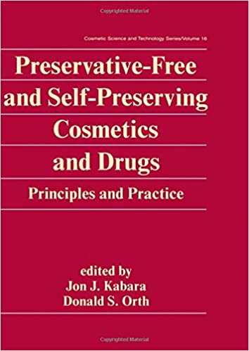 Preservative-Free and Self-Preserving Cosmetics and Drugs: Principles and Practices (Cosmetic Science and Technology)