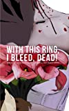 img - for With This Ring, I Bleed, DEAD! book / textbook / text book