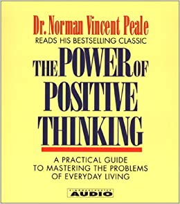the power of positive thinking a practical guide to mastering the problems of everyday living
