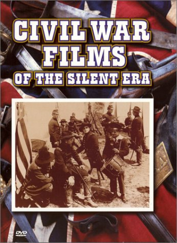 Civil War Films of the Silent Era by Image Entertainment