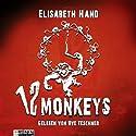 12 Monkeys Hörbuch von Elisabeth Hand Gesprochen von: Uve Teschner