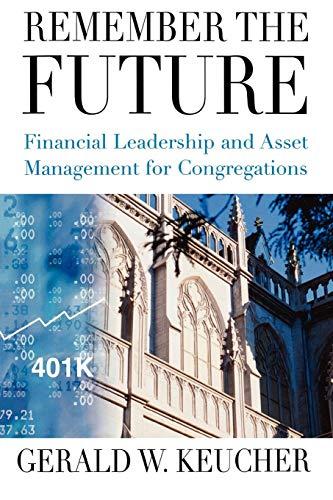 Remember the Future: Financial Leadership and Asset Management for Congregations (Nektar-online-shops)