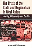 The Crisis of the State and Regionalism in West Africa, , 2869781660
