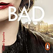 Bad: Mad, Bad and Dangerous to Know Trilogy, Book 2 | Chloé Esposito