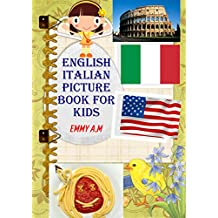 ENGLISH ITALIAN PICTURE BOOK FOR KIDS: BASIC WORDS FOR ADVANCED KIDS
