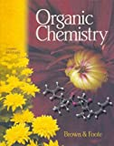 Organic Chemistry, Brown, William, Jr. and Foote, Christopher, 0030335744